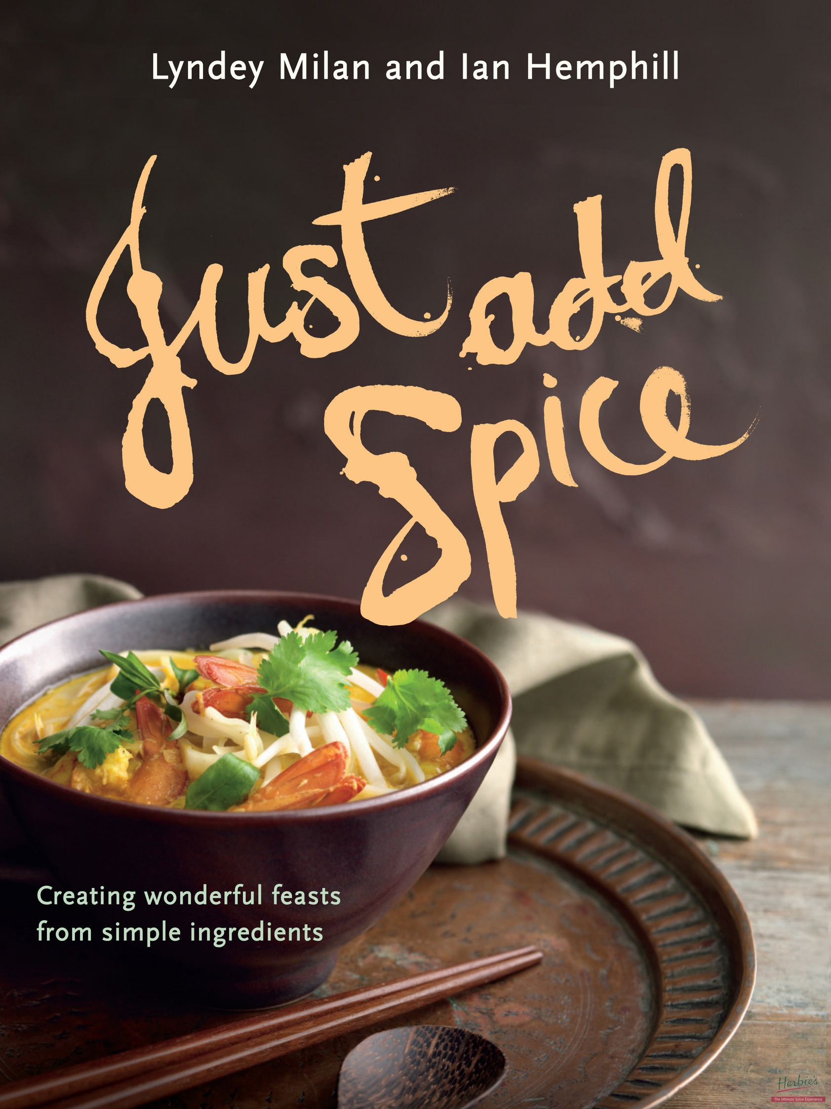 Used Dvds For Sale >> JUST ADD SPICE by Lyndey Milan & Ian Hemphill - Herbie's Spices