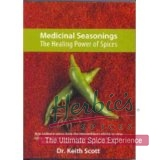 MEDICINAL SEASONINGS - The health benefits in herbs and spices - Dr. Keith Scott